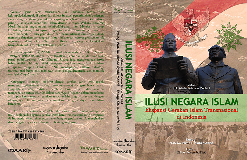 Ilusi Negara Islam (The Illusion of an Islamic State: The Expansion of Transnational Islamist Movements in Indonesia)